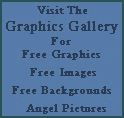 visit the Graphics Gallery for free graphics,images,backgrounds